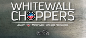 Whitewall Choppers